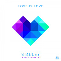 Starley - Love Is Love (MOTi Remix)