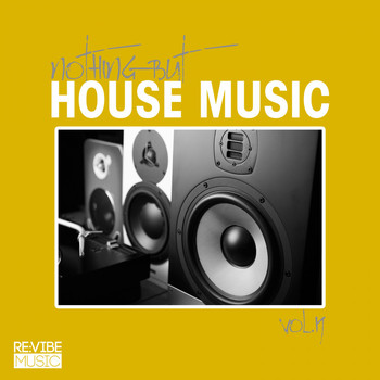 Various Artists - Nothing but House Music, Vol. 19