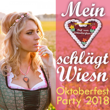 Various Artists - Mein Herz schlägt Wiesn - Oktoberfest Party 2018 (Explicit)