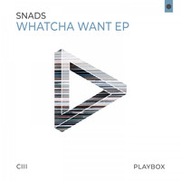 SNADS - Whatcha Want EP