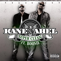 Kane & Abel - Super Clean Feat. Boosie  (Explicit)