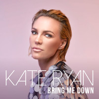 Kate Ryan - Bring Me Down