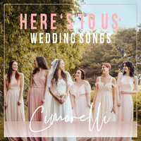 Cimorelli - Here's to Us: Wedding Songs