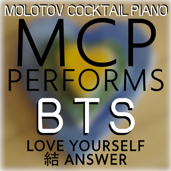 Molotov Cocktail Piano - MCP Performs BTS - Love Yourself: Answer