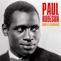 Paul Robeson - Complete Recordings (Remastered)