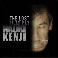 Naoki Kenji - The Lost Files, Pt. 1