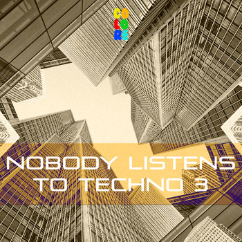 Various Artists - Nobody Listens to Techno 3