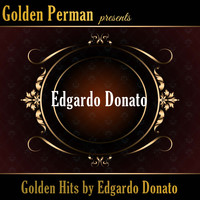Edgardo Donato - Golden Hits by Edgardo Donato