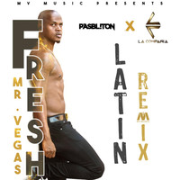 Mr. Vegas - Fresh (Latin Remix) [feat. Pasbliton & La Compañia]