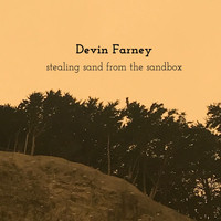 Devin Farney - Stealing Sand from the Sandbox