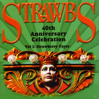 Strawbs - 40th Anniversary Celebration - Vol 1: Strawberry Fayre (Explicit)