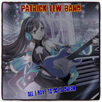 Patrick Lew Band - All I Have to Do Is Dream