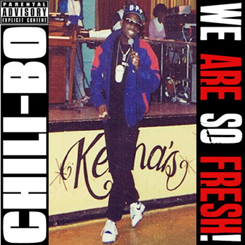 Chili-Bo - We Are so Fresh! (Explicit)