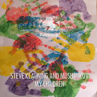 Steve Klauning & Mushtukov - My Children