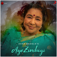 Asha Bhosle - Aye Zindagi - Single