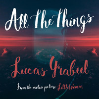 Lucas Grabeel - All The Things (From the Motion Picture Little Women)