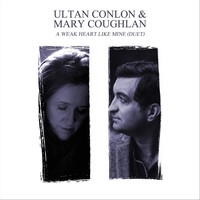 Ultan Conlon - A Weak Heart Like Mine (Duet) [feat. Mary Coughlan]
