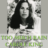Carole King - Too Much Rain