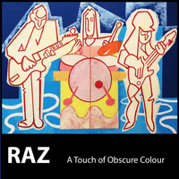 Raz - A Touch of Obscure Colour