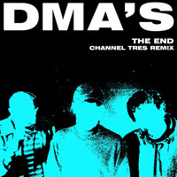 DMA's - The End (Channel Tres Remix)