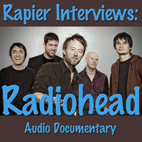 Radiohead - Rapier Interviews: Radiohead (Audio Documentary)