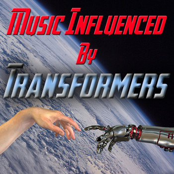 Various Artists - Music Influenced By 'Transformers'