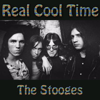 The Stooges - Real Cool Time