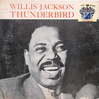 Willis Jackson - Thunderbird
