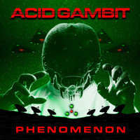 Acid Gambit - Phenomenon