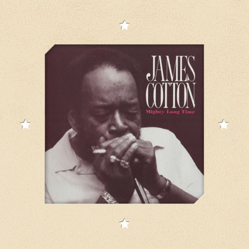 James Cotton - Mighty Long Time (Deluxe Edition)