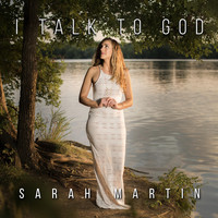 Sarah Martin - I Talk to God