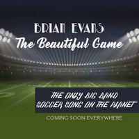 Brian Evans - It's a Beautiful Game