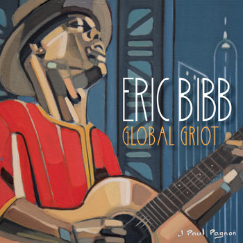 Eric Bibb - Global Griot