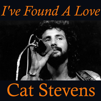 Cat Stevens - I've Found A Love