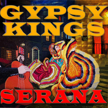 Gypsy Kings - Serana