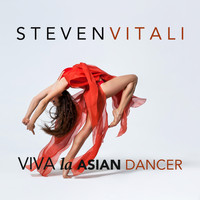 Steven Vitali - Viva La Asian Dancer