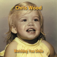 Chris Wood - Watching You Smile