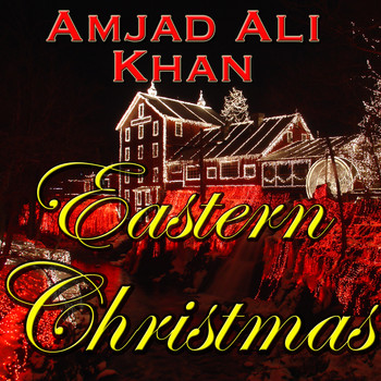 Amjad Ali Khan - Eastern Christmas