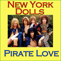 New York Dolls - Pirate Love (Live)