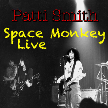 Patti Smith - Space Monkey (Live)