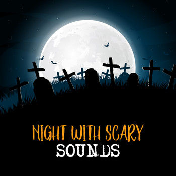 Scary Sounds - Night with Scary Sounds
