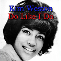 Kim Weston - Do Like I Do
