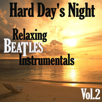 Dune - Hard Day's Night: Relaxing Beatles Instrumentals, Vol. 2