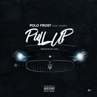 Polo Frost - Pull Up (feat. Guapo) (Explicit)
