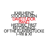 David Tudor - Historic First Recordings of The Klavierstücke I-VIII & XI