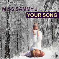 Miss Sammy J - Your Song (Bonus Christmas Mix)