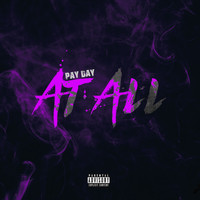 Pay Day - At All (Explicit)