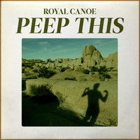 Royal Canoe - Peep This
