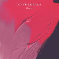Cathedrals - Behave