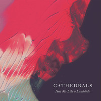 Cathedrals - Hits Me Like a Landslide